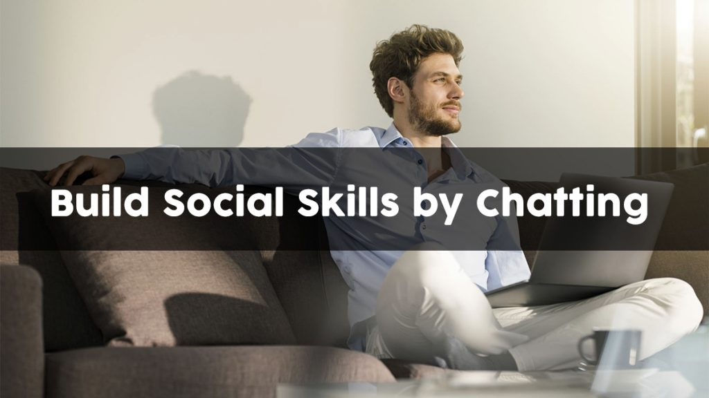 5 Ways to Build Your Social Skills by Talking Online