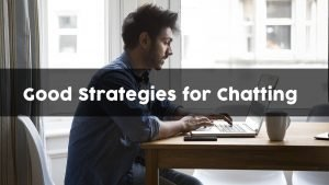 5 Best Chat Strategies for Amazing Conversations