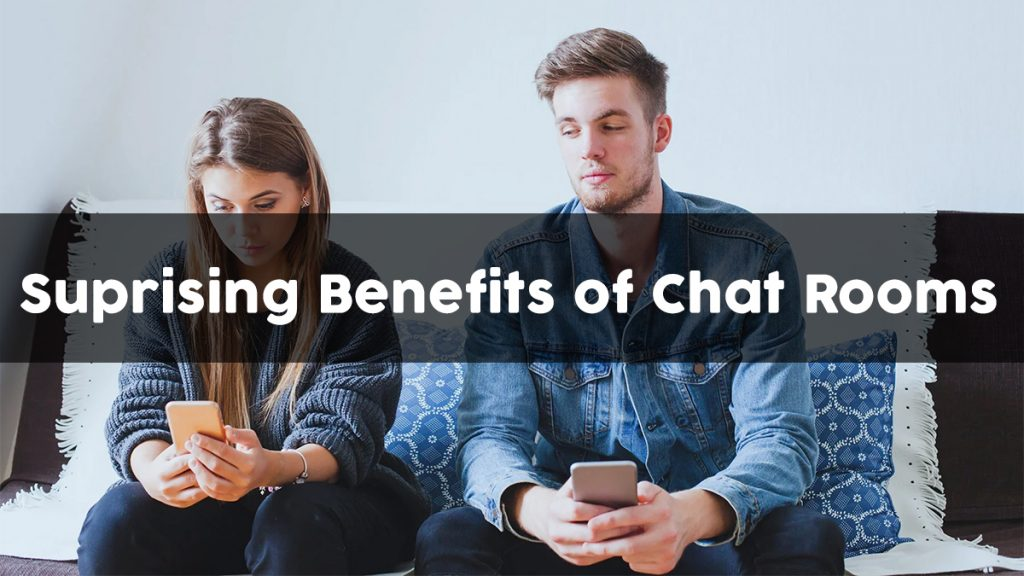 5 Pleasantly Surprising Benefits of Chat Rooms